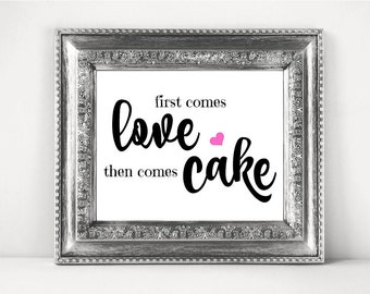 Cake Table Sign For A DIY Wedding. First Comes Love Then Comes Cake Available In All Colors To Match Your Wedding Theme - SKU# CWS303_0222S