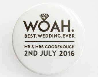 Woah. Best Wedding Ever - Customised Wedding Favour Badges