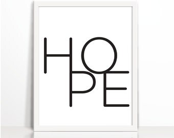 Hope Print, Love Printable, Positive Quote, Black and white, Typography Print, Art Printable, Wall Decor, Cubical Decor, minimal, Printable