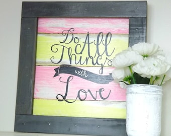 Do All Things With Love Wall Sign- Inspirational Art-Pallet Art- Reclaimed Wood Sign