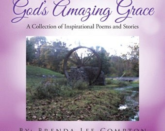 God's Amazing Grace: A Collection Of Inspirational Stories and Poems