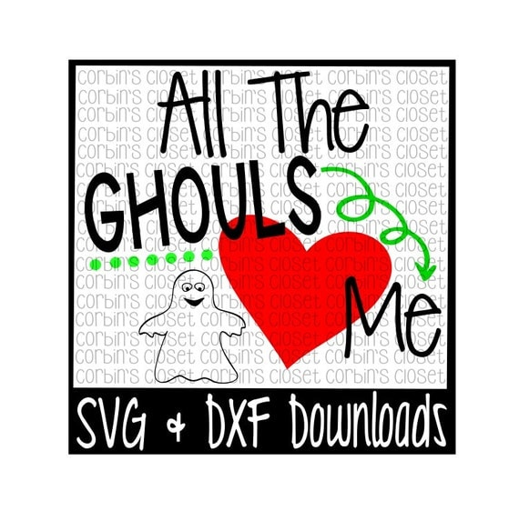 Download Items similar to Halloween SVG * All The Ghouls Love Me ...