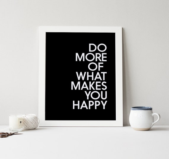 Do More Of What Makes You Happy Wall Decor Quotes Inspiring