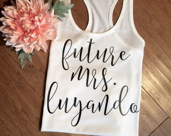 Engagement Gift, Bride Tank, Custom Mrs. Tank Top,  Bride to Be, Bridal Shower Gift, Wedding Gift, Honeymoon, Soon to be Mrs, engaged