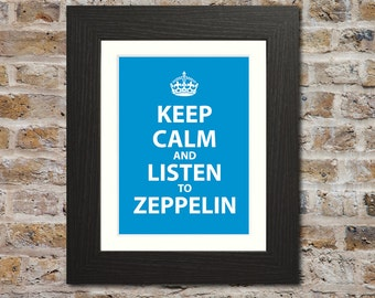 Keep Calm And Listen To Zeppelin Print - Keep Calm Parody, Led Zeppelin Gift, Led Zeppelin Art, Led Zeppelin Print, Led Zeppelin Poster