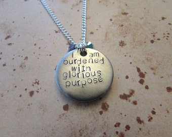 I Am Burdened With Glorious Purpose - Hand Stamped Charm Necklace or Keyring