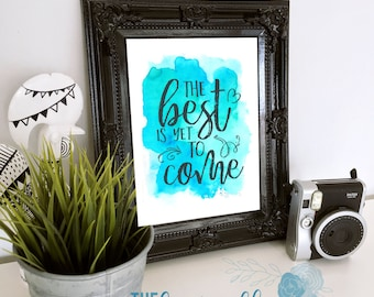 The Best is Yet to Come Printable, printable decor, inspirational quote, anniversary gift