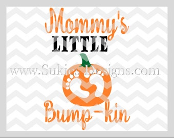 Mommy's Little Bump-kin SSVG, DXF, PNG Files for Cricut and Silhouette cutting machines Thanksgiving svg, Fall svg designs, Pumpkin svg