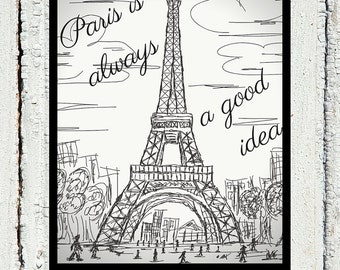 Paris is always a good idea printable