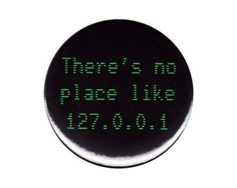 There's No Place Like 127.0.0.1 Button Badge Pin Computer Geek Nerd Gift