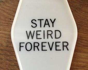 STAY WEIRD FOREVER keytag