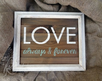 "Reclaimed wood sign in recycled wood frame "" Love always and forever"" - Rustic Sign - Wall Decor - Wedding Decor - Family Sign - Baby Sign"