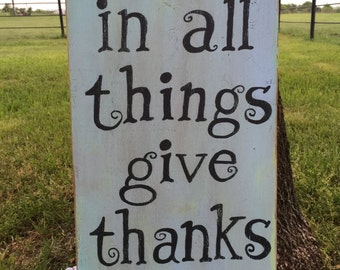 In All Things Give Thanks - Hand Painted Sign