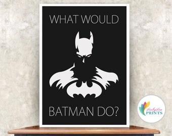Batman Print - Office Print - What Would Batman Do? Office Print - Superhero Print - Gift for Him