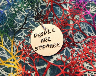 People are Strange stamped pendant