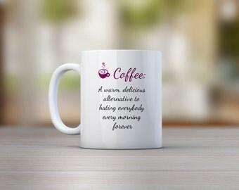 Coffee A Warm, Delicious Alternative To Hating Everyone Mug