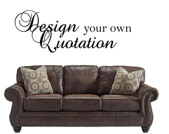 Design your own quotation vinyl Wall Art sticker decal graphics decor home
