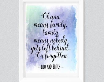Ohana means family, family means nobody gets left behind. Or forgotten Print, Typography quote, watercolour print,watercolor,wall printables