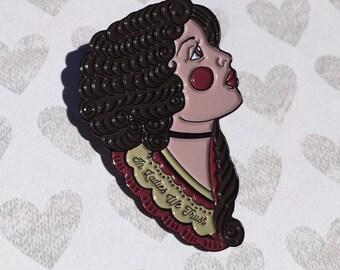 In Ladies We Trust Enamel Pin