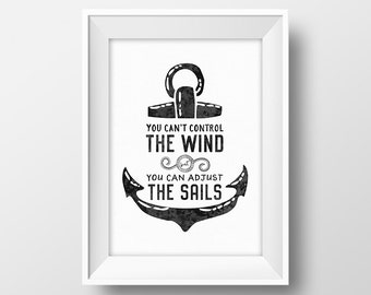 Nautical quote poster Nautical wall art decor You can't control the wind but you can adjust the sails Anchor printable Inspirational print