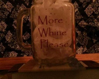 Custom More Whine Please Mason Jar Wine Glass for Left Handed and Right Handed