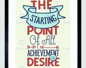 Quote Print - Achievement Motivational Typography Desire Art Print Poster FEHP1357