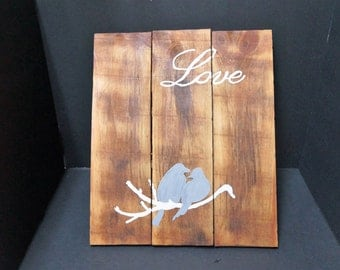 Love Birds Wood Sign // Rustic // Handpainted