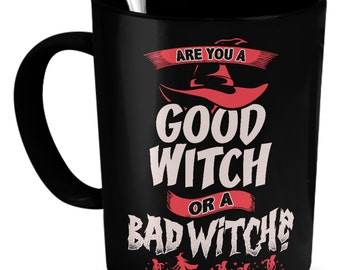 Are You A Good Witch or A Bad Witch? 11oz. Coffee Mug - Unique Gifts For Wizard of Oz Fans