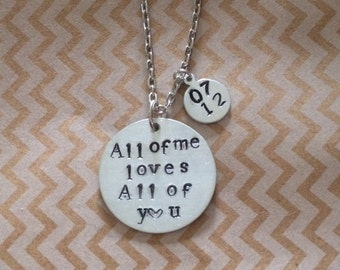 All of me loves all of you anniversary hand stamped necklace jewelry