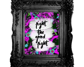 Fight the Good Fight Magenta and Black Print (UNFRAMED) Free shipping to the USofA