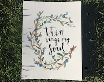 "Customizable ""Then Sings My Soul"" Watercolor Painting"