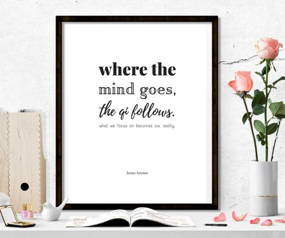 City Of Ember Quotes And Page Number: Where The Mind Goes The Qi Follows Printable Art Quote