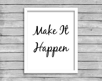 Make It Happen Quote Wall Art Print Printable, INSTANT DOWNLOAD, Inspirational Quote Print Printable Poster Motivational, Calligraphy Print