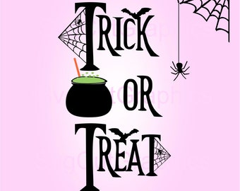 Trick or Treat SVG Files  - Halloween Svg Files - Svg Saying - SVG Halloween - Cutting Svg Files - Silhouette SVG Files - Cricut Svg Files