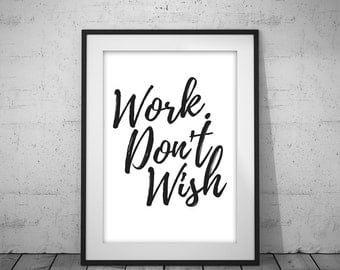 WORK Poster, Instant Download Quote Wall Art Home Decor Inspirational Motivational Minimalist Black and White Motivation Brush Positive