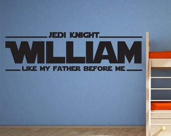 Personalised Jedi Knight Vinyl Wall Decal / Sticker - Star Wars - Jedi Knight - Like my Father Before Me
