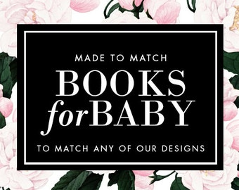 Books for Baby - Made to match any of our designs
