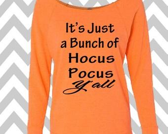 It's Just A Bunch of Hocus Pocus Y'all Sweatshirt Oversized 3/4 Sleeve Sweatshirt Halloween Party Costume Shirt Funny Halloween Sweatshirt