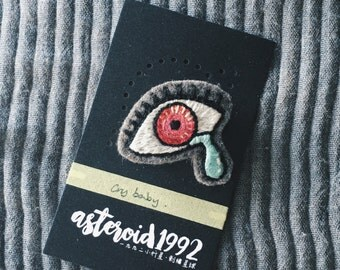Cry Eye Hand Embroidered Brooch - Cry Baby Embroidery Pin, Quirky Pinback