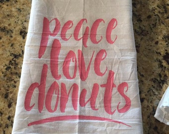 Peace, Love, Donuts - Flour Sack Towel