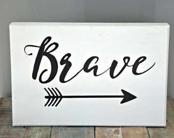 Brave Sign, Handpainted Wooden Brave Sign, Boys Nursery Sign, Arrow Sign, Boys Room Sign