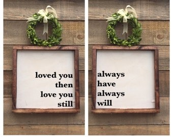 loved you then love you still always have always will, set of 2 framed wood signs