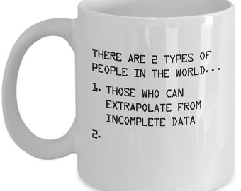 Funny Math / Statistics Mugs - Extrapolate From Incomplete Data - Ideal Mathematics Gifts