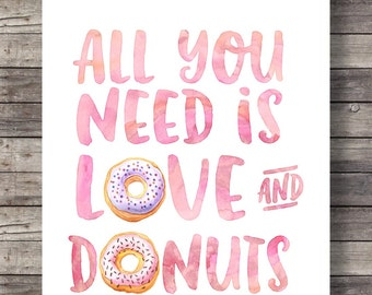 "All you need is Love and Donuts"" calligraphy hand lettered typography Inspirational Printable wall art"