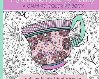 Garden Tea Party: A Calming Coloring Book - coloring books for adults
