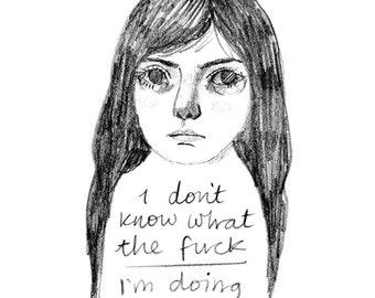 Typography wall art print of pencil drawing girl portrait with handwriting. A5 home decor illustration for lost souls, anxious or depressed