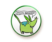 You're Awesome - round magnet