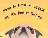 Please Feed the Pug - Funny Pug Card for Dog Lovers