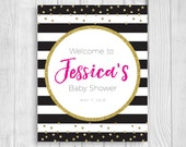 Custom Personalized 8x10 Printable Baby Shower Welcome Sign Black White Stripes, Hot Pink Gold Glitter Polka Dots Features MOM'S NAME
