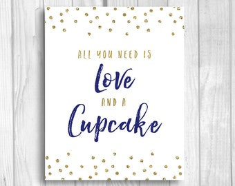Printable All You Need is Love and a Cupcake 8x10 Bridal Shower or Wedding Dessert Sign - Navy Blue and Gold Glitter Polka Dots